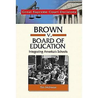 Brown v. Board of Education par Tim McNeese - livre 9780791092385