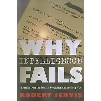 Why Intelligence Fails by Jervis & Robert