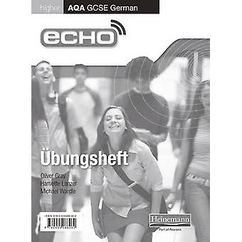 Echo AQA GCSE Deutsch höhere Arbeitsbuch 8 Pack von Oliver Gray & Harriette Lanzer & Michael Wardle