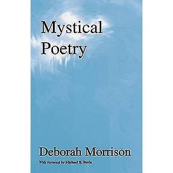 Mystical Poetry Spiritual Poetry by Morrison & Deborah