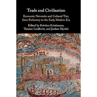 Trade and Civilisation by Edited by Kristian Kristiansen & Edited by Thomas Lindkvist & Edited by Janken Myrdal