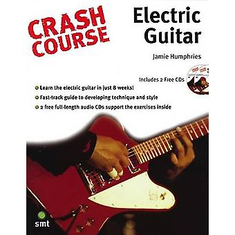 Crash Course  Electric Guitar by Jamie Humphries