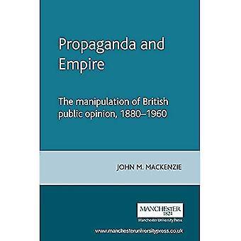 Propaganda og Empire: Manipulation af den britiske offentlighed, 1880-1960 (undersøgelser i imperialismens)