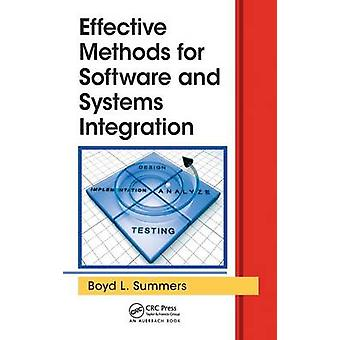 Effective Methods for Software and Systems Integration by Summers & Boyd L.