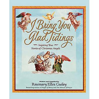 I Bring You Glad Tidings by Guiley & Rosemary Ellen