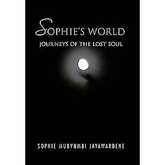 Sophies verden reise den bortkomne sjelen av Mubvumbi Jayawardene & Sophie