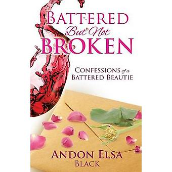 BATTERED BUT NOT BROKEN by Black & Andon Elsa