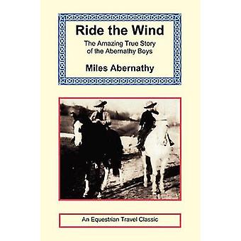 Ride the Wind by Abernathy & Miles