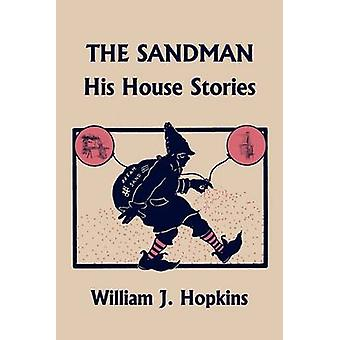 THE SANDMAN His House Stories Yesterdays Classics by Hopkins & William J.