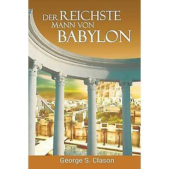 Der reichste Mann von Babylon by Clason & George Samuel