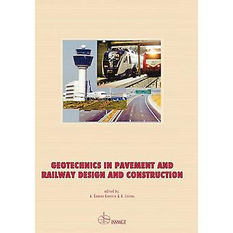 Geotechnics in Pavement and Railway Design and Construction by Gomes Correia & A.
