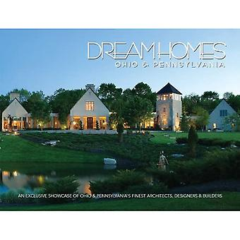 Dream Homes Ohio & Pennsylvania: An Exclusive Showcase of Ohio & Pennsylvania's Finest Architects, Designers & Builders