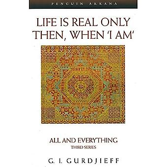 All and Everything: Life Is Real Only Then, When  I Am  3rd Series (Arkana)