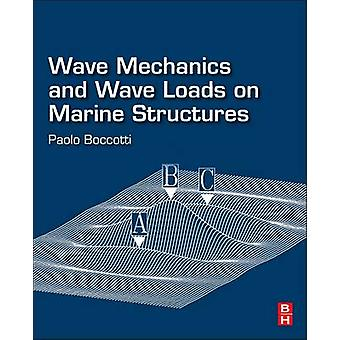 Wave Mechanics and Wave Loads on Marine Structures by Boccotti & Paolo