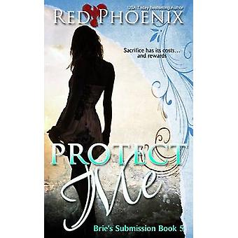 Protect Me Bries Submission by Phoenix & Red