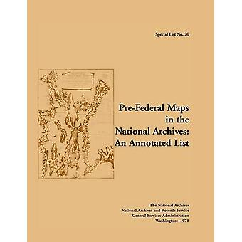 Special List No. 26 PreFederal Maps in the National Archives An Annotated List by McLaughlin & Patrick D.