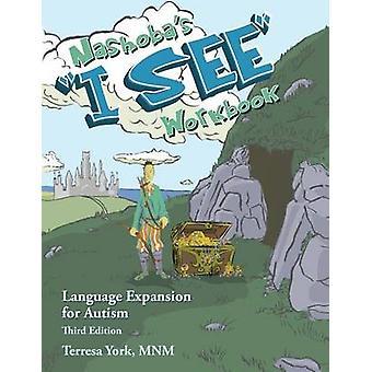 Nashobas I SEE Workbook Language Expansion for Autism Third Edition by YORK & TERRESA