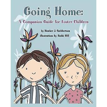Going Home A Companion Guide for Foster Children by Cuthbertson & Heather J.