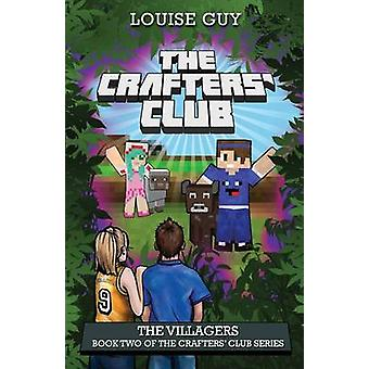The Villagers Book Two of The Crafters Club Series by Guy & Louise