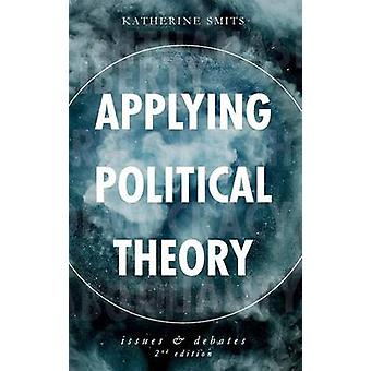 Applying Political Theory  Issues and Debates by Smits & Katherine