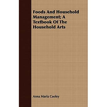 Foods And Household Management A Textbook Of The Household Arts by Cooley & Anna Maria