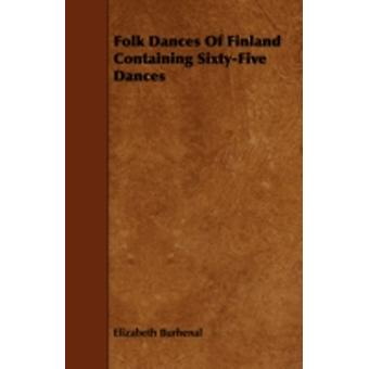 Folk Dances of Finland Containing SixtyFive Dances by Burhenal & Elizabeth