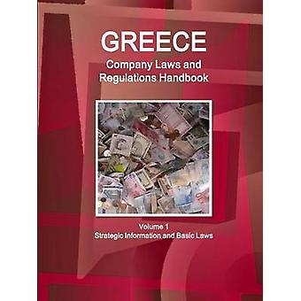 Greece Company Laws and Regulations Handbook Volume 1 Strategic Information and Basic Laws by IBP. Inc.