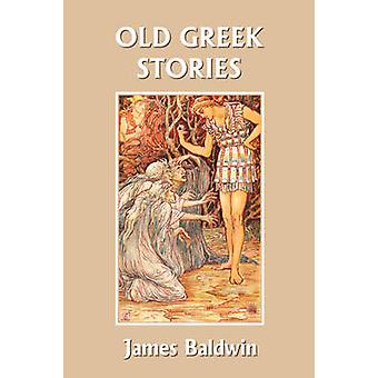 Old Greek Stories Yesterdays Classics by Baldwin & James