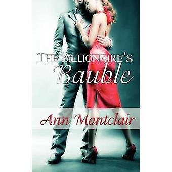 The Billionaires Bauble by Montclair & Ann