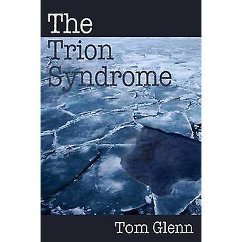 The Trion Syndrome by Glenn & Tom