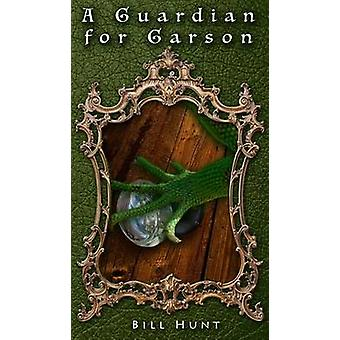 A Guardian for Garson by Hunt & Bill