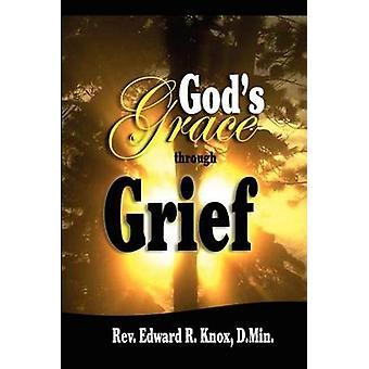 Gods Grace through Grief by Knox & Edward R