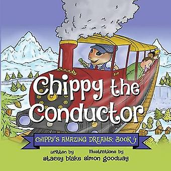Chippy the Conductor  Book 4 Chippys Amazing Dreams by Blake & Stacey