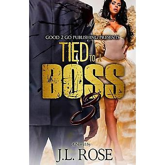 Tied to a Boss 3 by Rose & John L