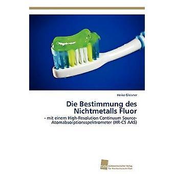Die Bestimmung des Nichtmetalls Fluor by Gleisner Heike