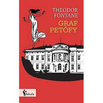 Graf Petfy by Fontane & Theodor