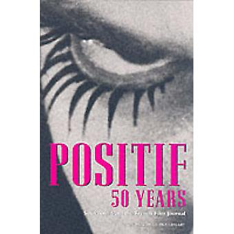 -Positif - 50 Years - Selections from the French Film Journal by Michel