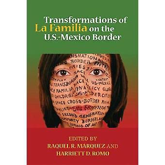 Transformations of La Familia on the U.S.Mexico Border by Marquez & Raquel R.