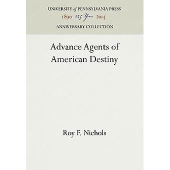 Advance Agents of American Destiny by Nichols & Roy F.