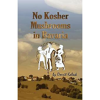 No Kosher Mashrooms in Bavaria When a Modern Israeli Meets Traditional Bavaria by Kaleck & Omrit