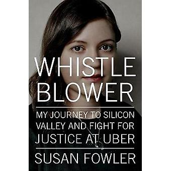 Whistleblower - My Journey to Silicon Valley and Fight for Justice at