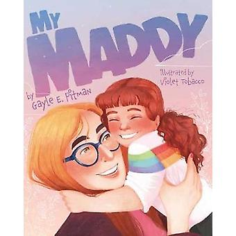 My Maddy by Gayle E. Pitman - 9781433830440 Book