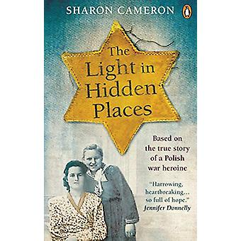 The Light in Hidden Places - Based on the true story of war heroine St