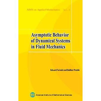 Asymptotic Behavior of Dynamical Systems in Fluid Mechanics by Eduard