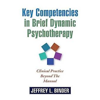 Key Competencies in Brief Dynamic Psychotherapy - Clinical Practice Be