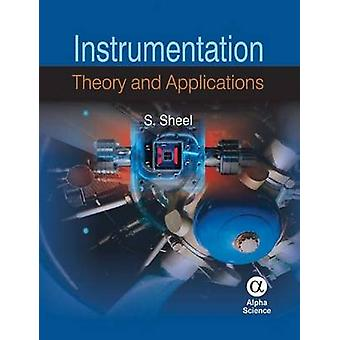 Instrumentation - Theory and Applications by S. Sheel - 9781842657683