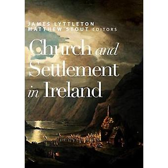 Church and Settlement in Ireland by James Lyttleton - 9781846827280 B