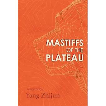 Mastiffs of the Plateau by Yang Zhijun - 9781910760376 Book