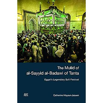The Mulid of al-Sayyid al-Badawi of Tanta - Egypt's Legendary Sufi Fes