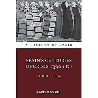 Spain�s Centuries of Crisis: 1300 - 1474